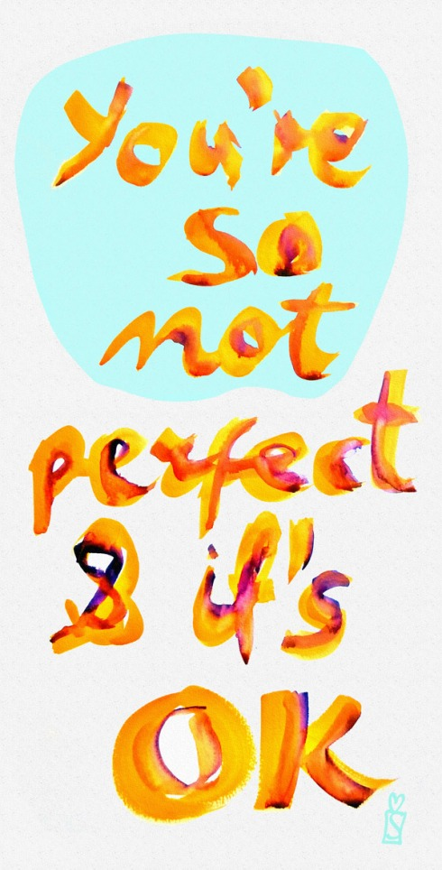 you're so not perfect and that's ok